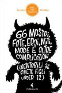 66 Mostri, fate, eroi, miti, modi e altre complicazioni