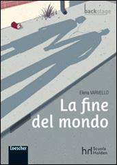 La fine del mondo di Elena Varvello.