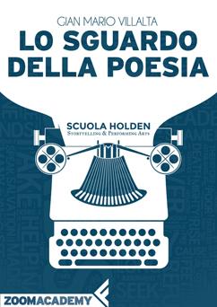 Lo sguardo della poesia. La poesia italiana contemporanea: un racconto